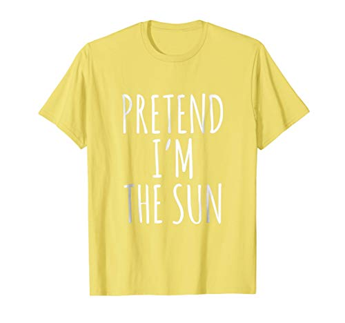 Pretend I'm The Sun | Lazy Funny Halloween Costume Shirt]()