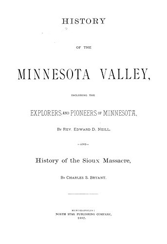 Explorer Northstar (History of The Minnesota Valley: Including The Explorers and Pioneers of Minnesota)