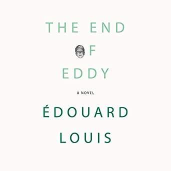 Amazon Com The End Of Eddy A Novel Audible Audio Edition