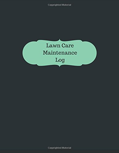 Lawn Care Maintenance Log (Logbook, Journal - 126 pages, 8.5 x 11 inches): Lawn Care Maintenance Logbook (Professional Cover, Large) (Manchester Designs/Record Books)