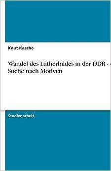 Wandel des Lutherbildes in der DDR - eine Suche nach Motiven