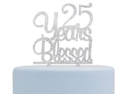 25 Years Blessed Cake Topper- Happy 25th Birthday/Anniversary Party Decorations (Silver) (Decorations 25th Anniversary)
