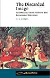 The Discarded Image: An Introduction to Medieval and Renaissance Literature (Canto) by Lewis, C. S. Canto Edition [Paperback(1994)]