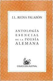 Antologia Esencial De La Poesia Alemana(Ed.Reina Palazon)