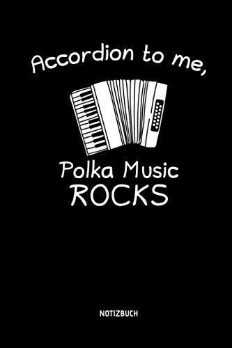 - Accordion To Me, Polka Music Rocks - Notizbuch: Lustiges Liniertes Akkordeon Notizbuch. Tolle Zubehör & Geschenk Idee für Akkordeon Spieler. (German Edition)