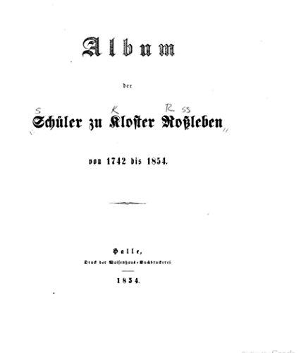Album der Schüler zu Kloster Rossleben von 1742-1854 (German Edition) (Reprint Album)