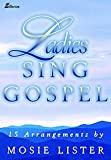 Ladies Sing Gospel, Mosie Lister, 0834171953