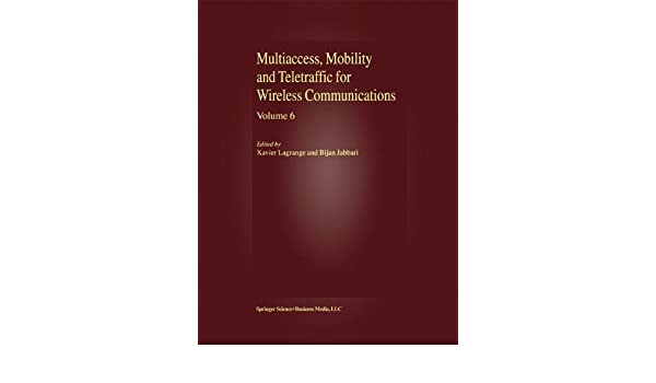 Multiaccess, Mobility and Teletraffic for Wireless Communications, volume 6