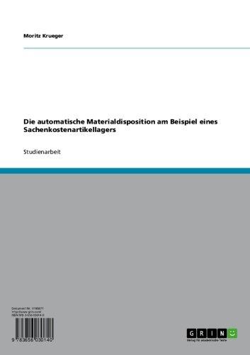 Download Die automatische Materialdisposition am Beispiel eines Sachenkostenartikellagers (German Edition) Pdf