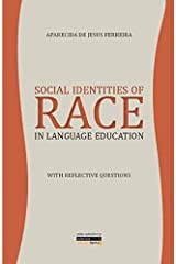 Social Identities of Race in Language Education: With Reflective Questions Paperback
