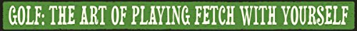 - My Word! Golf: the Art of Playing Fetch 1.5 x 16, Green with Cream Lettering