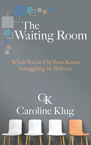 The Waiting Room: When You're on Your Knees Struggling to - Waiting Room