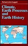 Climate, Earth Processes and Earth History, Huggett, Richard J., 0387534199