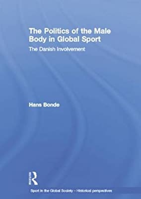 The Politics of the Male Body in Global Sport: The Danish Involvement
