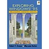Exploring Windows 95 and Essential Computing, Robert T. Grauer and Maryann Barber, 0135040779