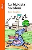 img - for BICICLETA VOLADORA LA Naranja book / textbook / text book