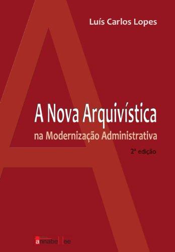 A nova arquivística na modernização administrativa
