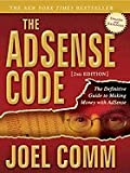 The Adsense Code: What Google Never Told You about Making Money with Adsense by Comm