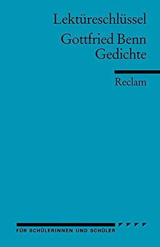 Lektüreschlüssel zu Gottfried Benn: Gedichte (Reclams Universal-Bibliothek)
