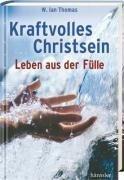 Kraftvolles Christsein: Leben aus der Fülle