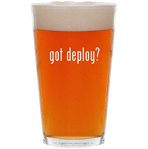 - got deploy? - 16oz All Purpose Pint Beer Glass
