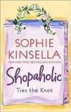 Confessions of a shopaholic ;: Shopaholic takes Manhattan ; Shopaholic ties the knot by Kinsella, Sophie (January 1, 2003) Paperback