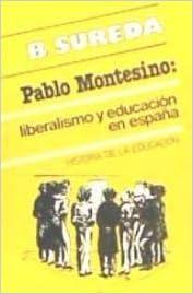 PABLO MONTESINO LIBERALISMO Y EDUCACION ESPAÑA: Amazon.es: SUREDA: Libros