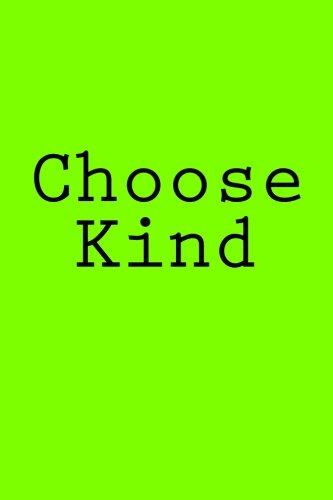Choose Kind: Notebook [Wild Pages Press] (Tapa Blanda)