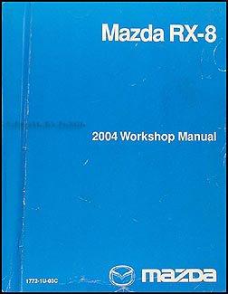 2004 mazda rx 8 repair shop manual original mazda amazon com books rh amazon com Mazda RX-8 Automatic Analog Stick 2004 Mazda Miata