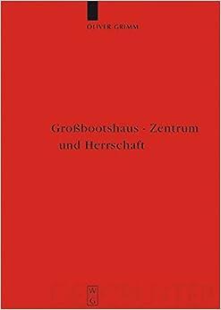 Grossbootshaus, Zentrum, Herrschaft (Reallexikon der Germanischen Altertumskunde - Ergaenzungsbaende)