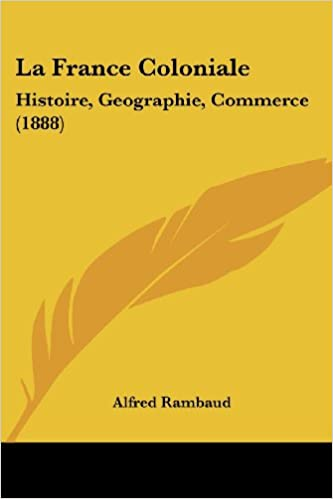 Livre La France Coloniale/ Colonial France: Histoire, Geographie, Commerce/ History, Geography, Trade epub, pdf