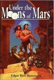 Under the Moons of Mars: A Princess of Mars, The Gods of Mars, & The Warlord of Mars (Barsoom #1, 2, & 3) by Edgar Rice Burroughs (2003-11-01)