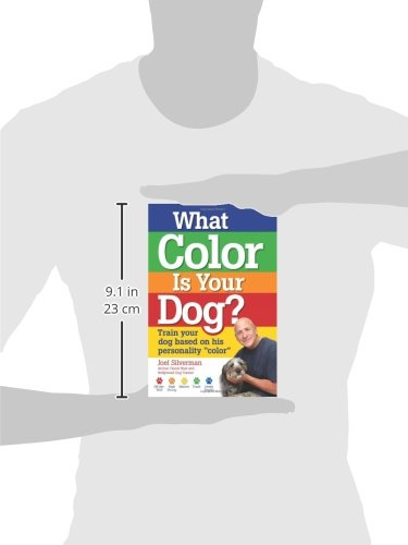 What Color Is Your Dog?: Train Your Dog Based on His Personality ''Color'' (Kennel Club Books)