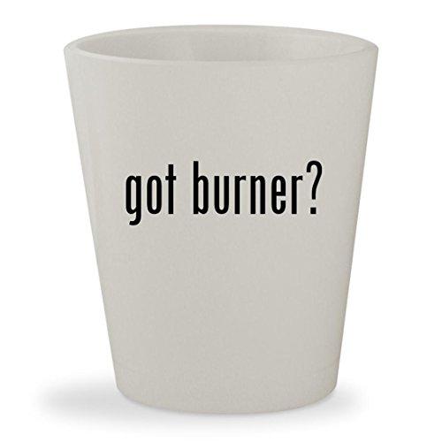 got burner? - White Ceramic 1.5oz Shot Glass (Range Propane Cream)