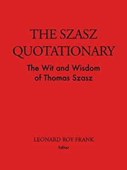 The Szasz Quotationary by [Szasz, Thomas ]