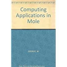 COMPUTING APPLICATIONS IN MOLE