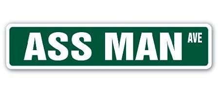"""Ass Man Green  4/"""" x 18/"""" Aluminum METAL Novelty Street Sign"""