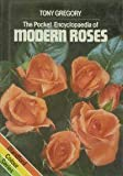 The Pocket Encyclopedia of Modern Roses, Tony Gregory, 0713712619