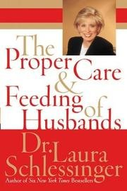 Proper Care & Feeding Of Husbands (Dr Laura Proper Care And Feeding Of Marriage)
