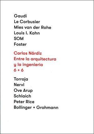 Entre la arquitectura y la ingeniería 6+6 por Nárdiz Ortiz, Carlos