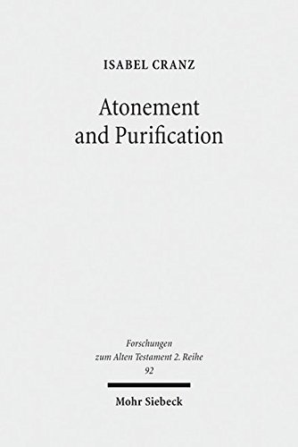 Atonement and Purification: Priestly and Assyro-babylonian Perspectives on Sin and Its Consequences (Forschungen Zum Alten Testament 2.reihe)