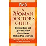 A Woman Doctor's Guide to PMS, Andrea Rapkin and Diana Tonnessen, 156282810X