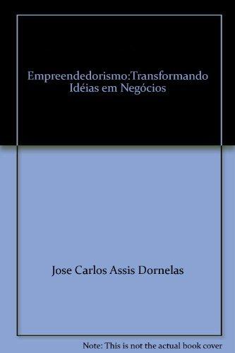 Empreendedorismo:Transformando Idéias Em Negócios