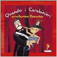 Quando i carabinieri arrestarono Pinocchio.: Terranova M