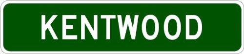 KENTWOOD, MICHIGAN City Street Sign - Heavy Duty - 9