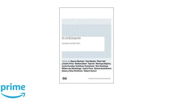 Lo ordinario Compendios de Arquitectura Contemporánea: Amazon.es: Reyner Banham, Paul Barker, Stefano Boeri, Peter Hall, Toyo Ito, Momoyo Kaijima, ...