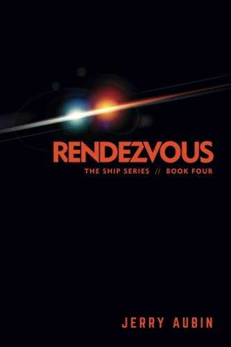 Rendezvous: The Ship Series // Book Four