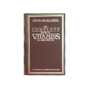 The Complete Book of Vitamins All New Edition