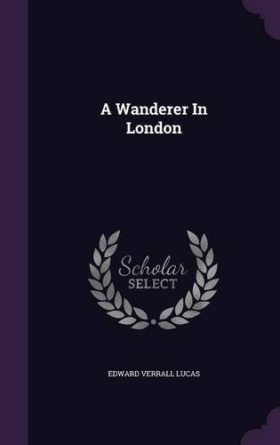 A Wanderer in London pdf epub