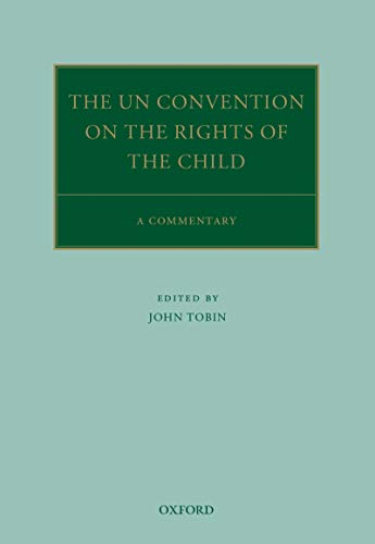 The UN Convention on the Rights of the Child: A Commentary (Oxford Commentaries on International Law) (Un Treaty On The Rights Of The Child)